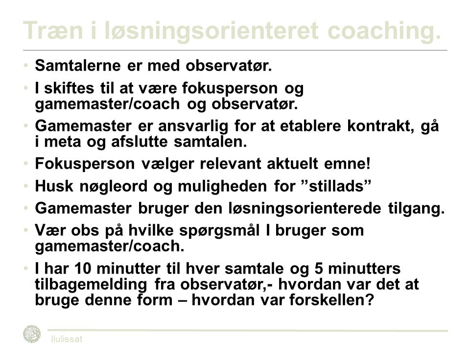 Træn i løsningsorienteret coaching. Samtalerne er med observatør.