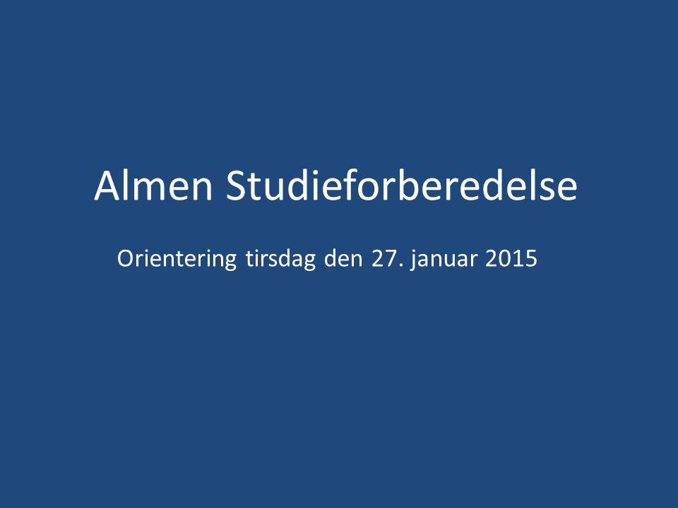 Almen Studieforberedelse Orientering tirsdag den 27. januar 2015