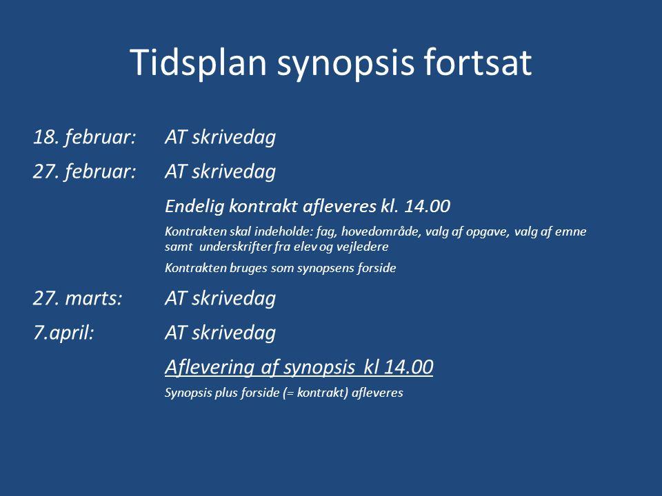 Tidsplan synopsis fortsat 18. februar: AT skrivedag 27.
