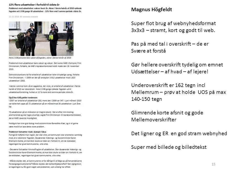 Magnus Högfeldt Super flot brug af webnyhedsformat 3x3x3 – stramt, kort og godt til web.