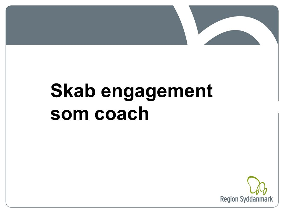 Skab engagement som coach