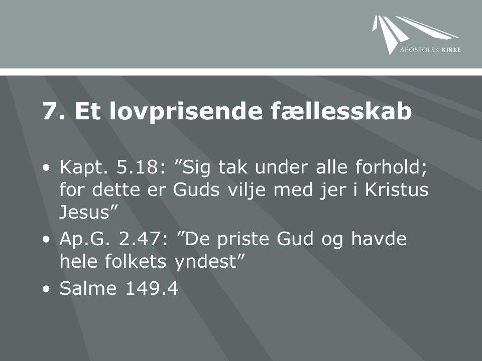 7. Et lovprisende fællesskab Kapt.