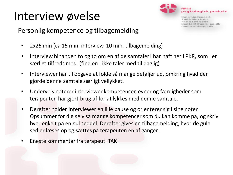 Interview øvelse - Personlig kompetence og tilbagemelding 2x25 min (ca 15 min.