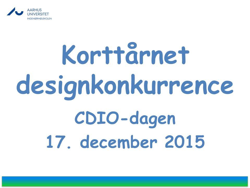 Korttårnet designkonkurrence CDIO-dagen 17. december 2015