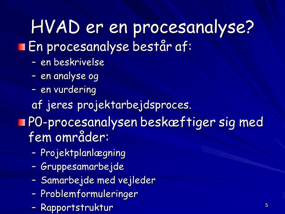 5 HVAD er en procesanalyse.