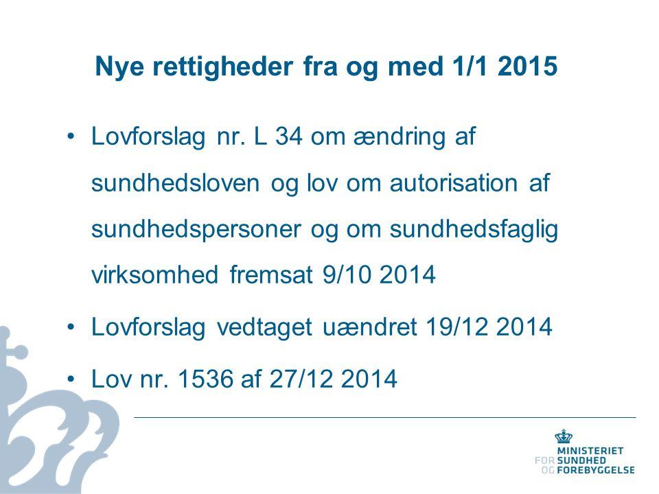 Nye rettigheder fra og med 1/1 2015 Lovforslag nr.
