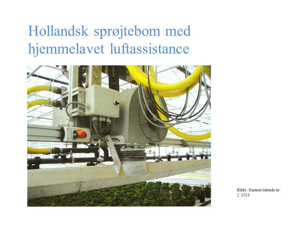 Hollandsk sprøjtebom med hjemmelavet luftassistance Kilde: Gartner tidende nr. 2. 2013