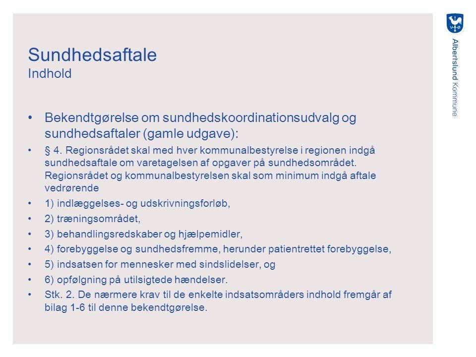 Sundhedsaftale Indhold Bekendtgørelse om sundhedskoordinationsudvalg og sundhedsaftaler (gamle udgave): § 4.