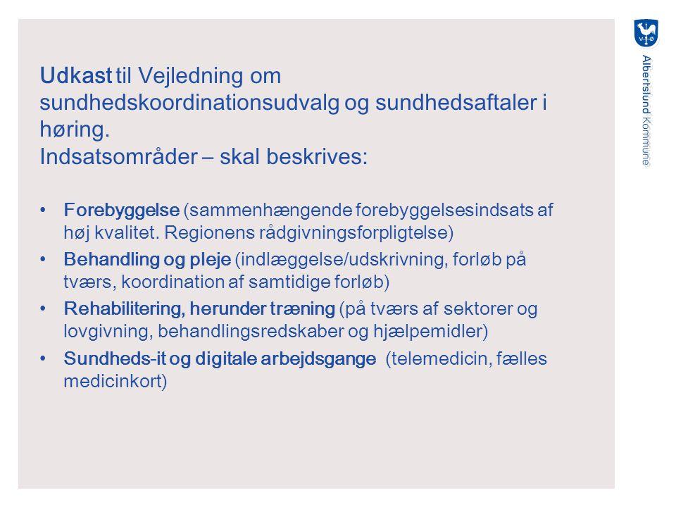 Udkast til Vejledning om sundhedskoordinationsudvalg og sundhedsaftaler i høring.