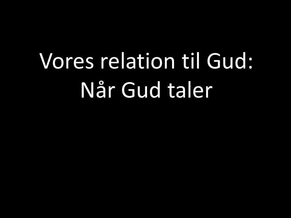 Vores relation til Gud: Når Gud taler