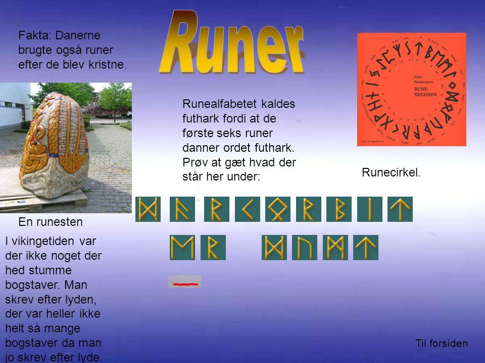 Runealfabetet kaldes futhark fordi at de første seks runer danner ordet futhark.