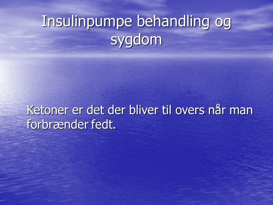 Insulinpumpe behandling og sygdom Ketoner er det der bliver til overs når man forbrænder fedt.
