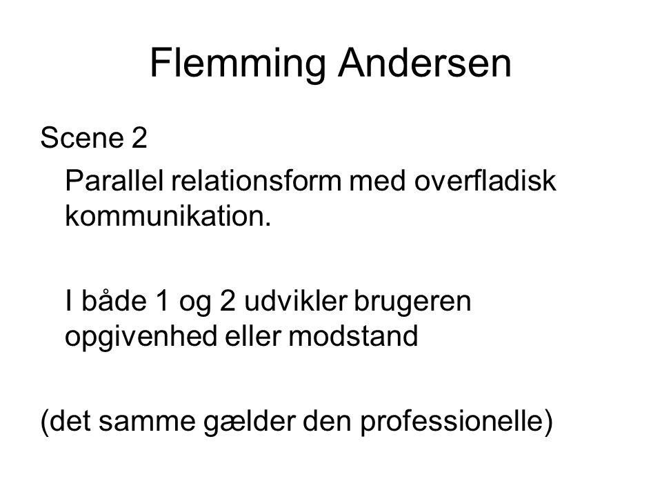 Flemming Andersen Scene 2 Parallel relationsform med overfladisk kommunikation.