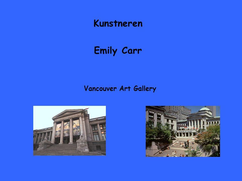 Kunstneren Emily Carr Vancouver Art Gallery