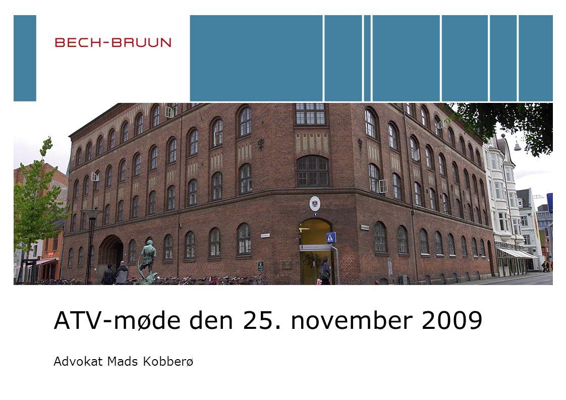 ATV-møde den 25. november 2009 Advokat Mads Kobberø