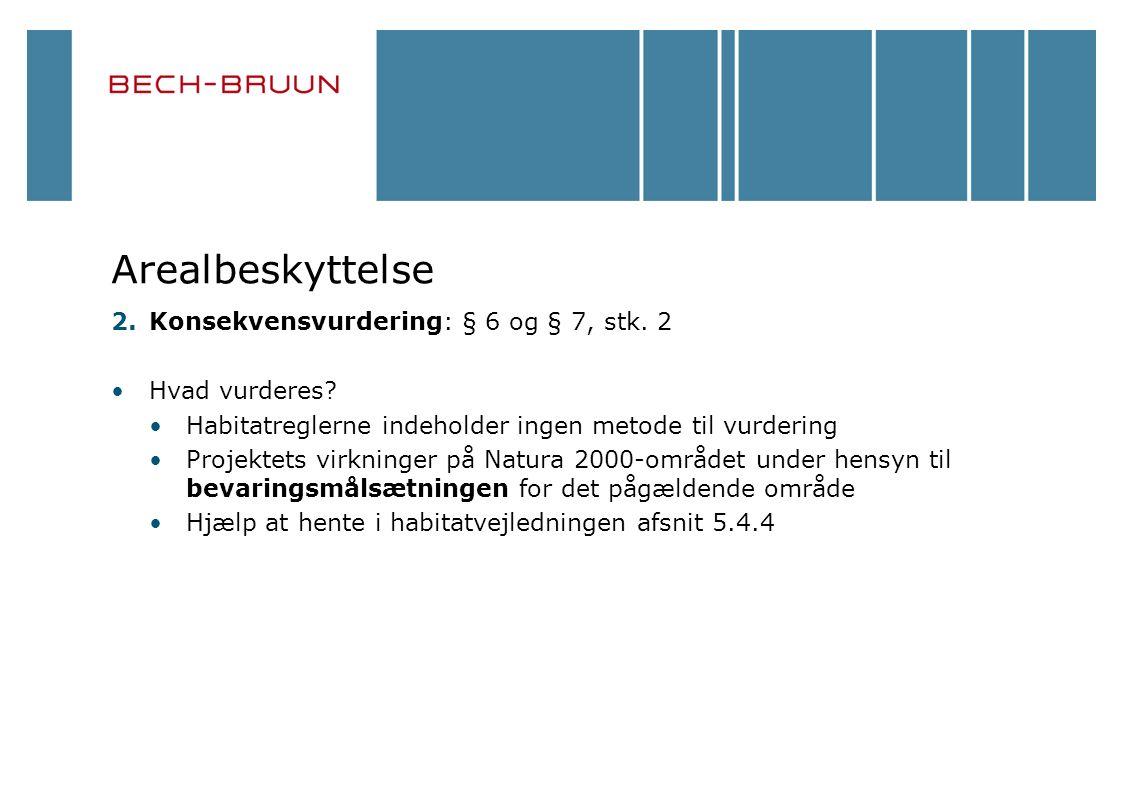 Arealbeskyttelse 2.Konsekvensvurdering: § 6 og § 7, stk.