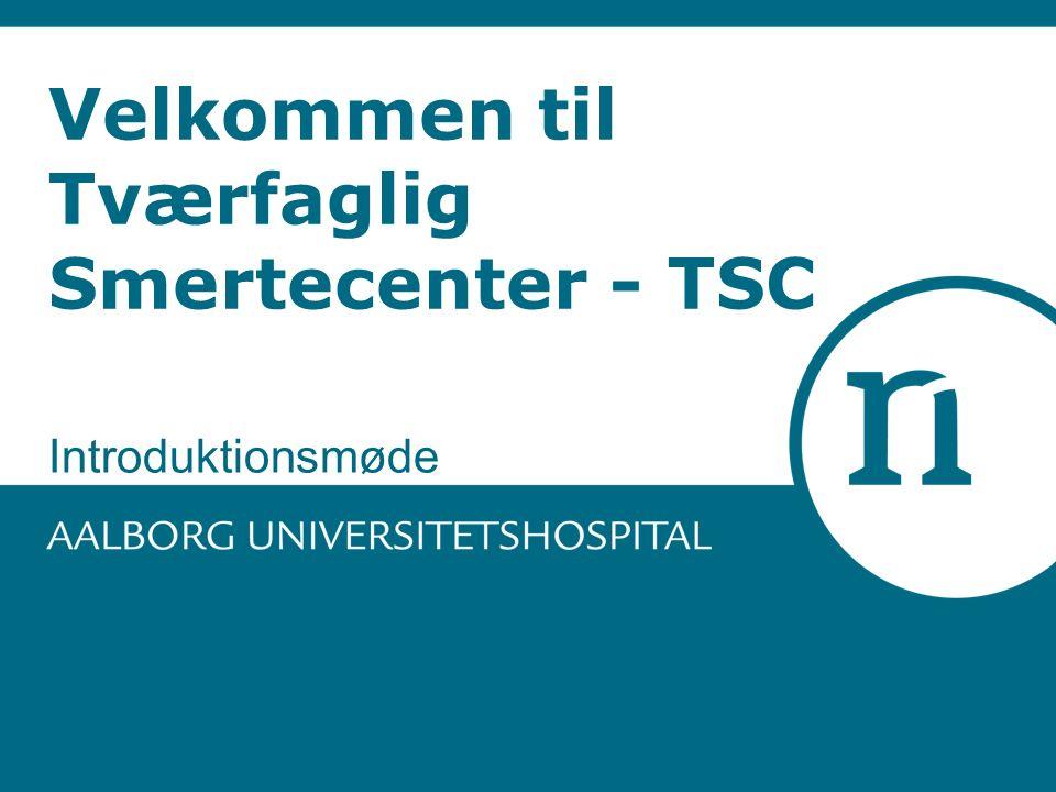 Velkommen til Tværfaglig Smertecenter - TSC Introduktionsmøde
