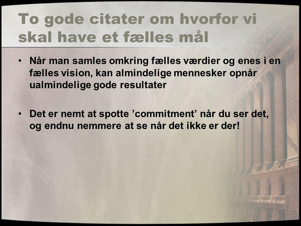 Styring med værdier #3 Praktisk styring er noget med måling og indikatorer Hvad gjorde de på limfjordskollegiet?