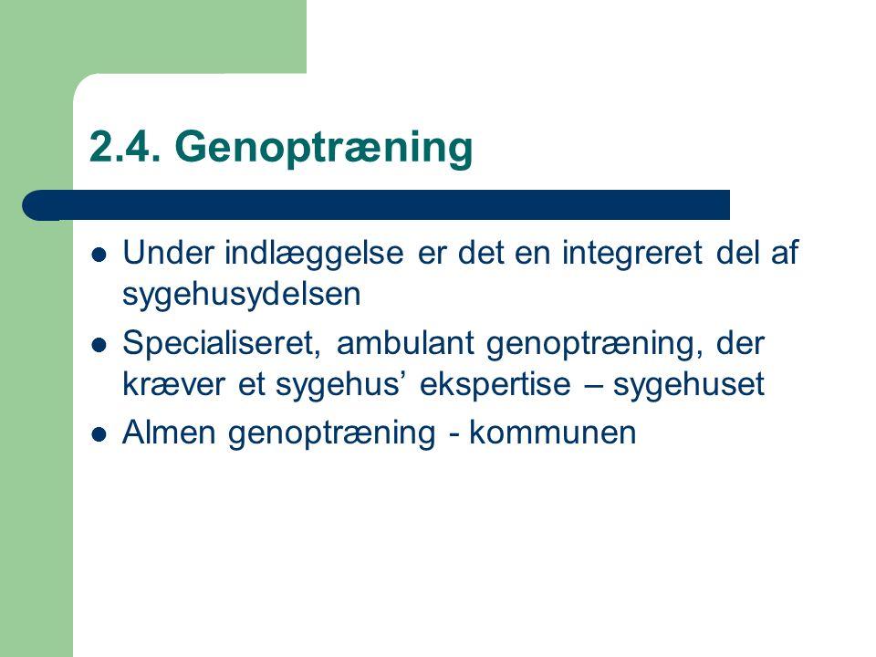 2.4. Genoptræning Under indlæggelse er det en integreret del af sygehusydelsen Specialiseret, ambulant genoptræning, der kræver et sygehus' ekspertise