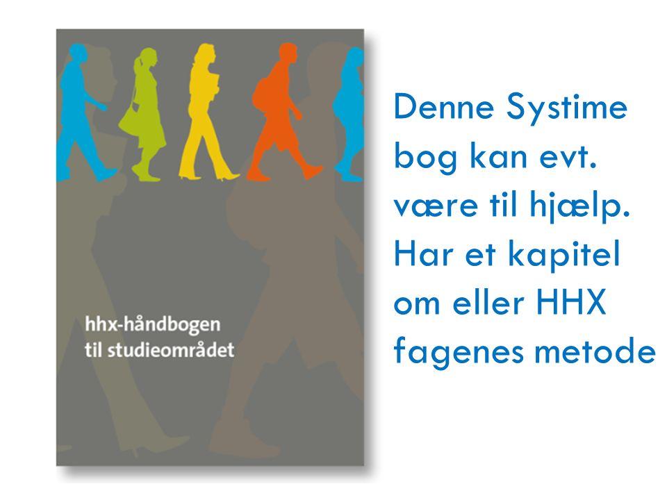 Denne Systime bog kan evt. være til hjælp. Har et kapitel om eller HHX fagenes metode