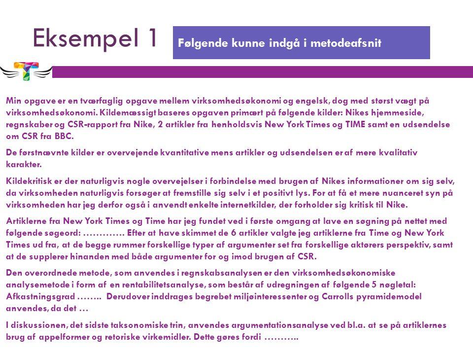 Eksempel 1 Min opgave er en tværfaglig opgave mellem virksomhedsøkonomi og engelsk, dog med størst vægt på virksomhedsøkonomi.
