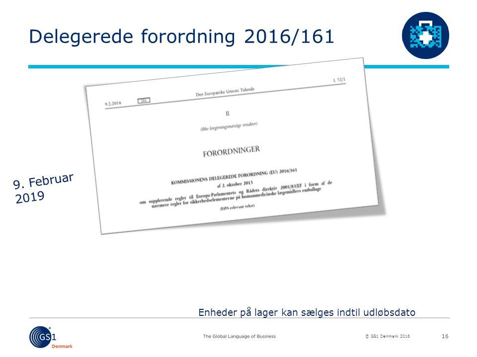 © GS1 Denmark 2016 Delegerede forordning 2016/161 16 9.