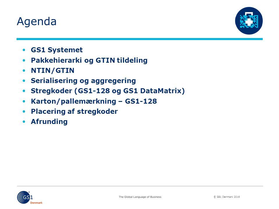 © GS1 Denmark 2016 Agenda GS1 Systemet Pakkehierarki og GTIN tildeling NTIN/GTIN Serialisering og aggregering Stregkoder (GS1-128 og GS1 DataMatrix) Karton/pallemærkning – GS1-128 Placering af stregkoder Afrunding