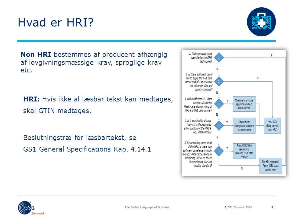 © GS1 Denmark 2016 Hvad er HRI. HRI: Hvis ikke al læsbar tekst kan medtages, skal GTIN medtages.