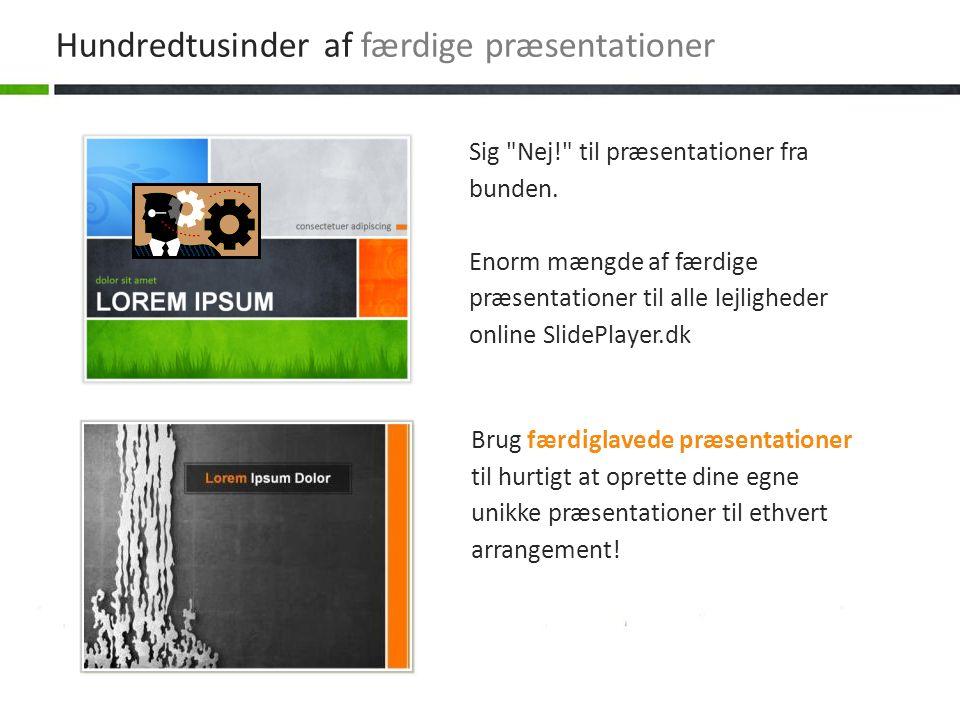Download og rediger hurtigt, nemt og gratis Siden SlidePlayer.dk er 100% gratis Se præsentationer og downloade dem helt gratis.