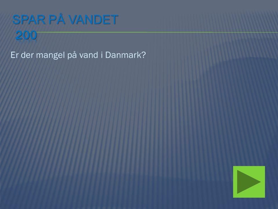Er der mangel på vand i Danmark?