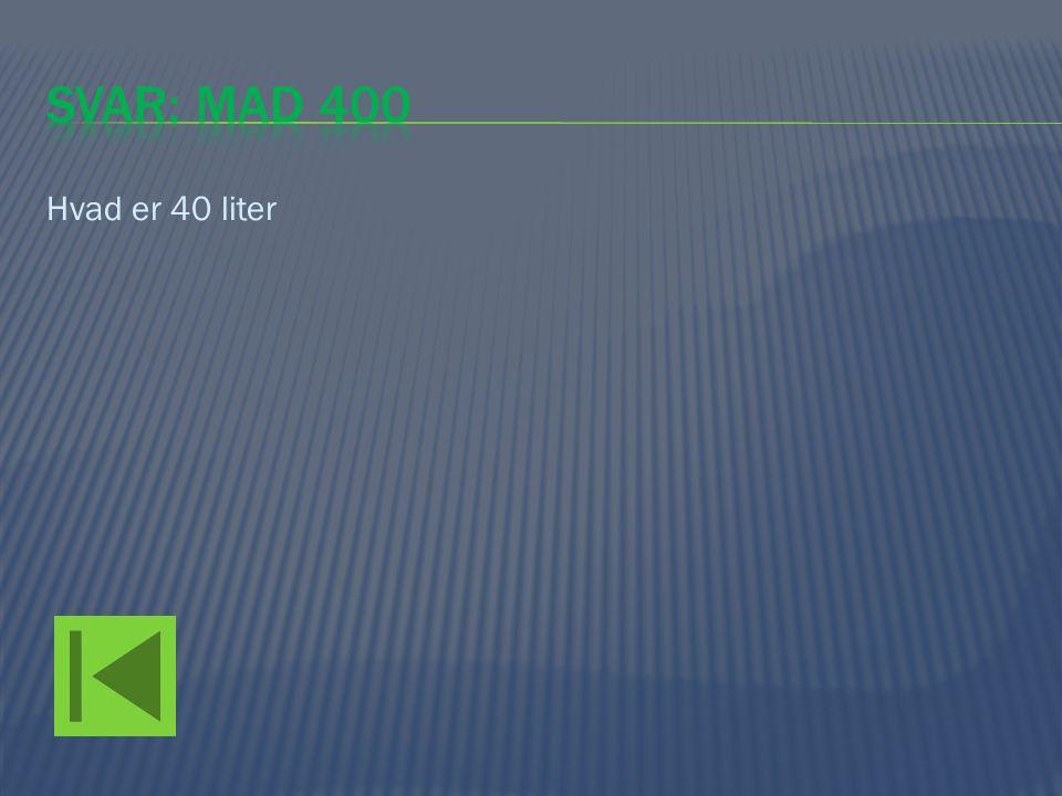 Hvad er 40 liter