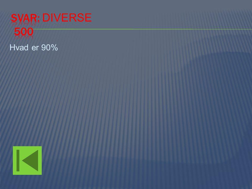 Hvad er 90%