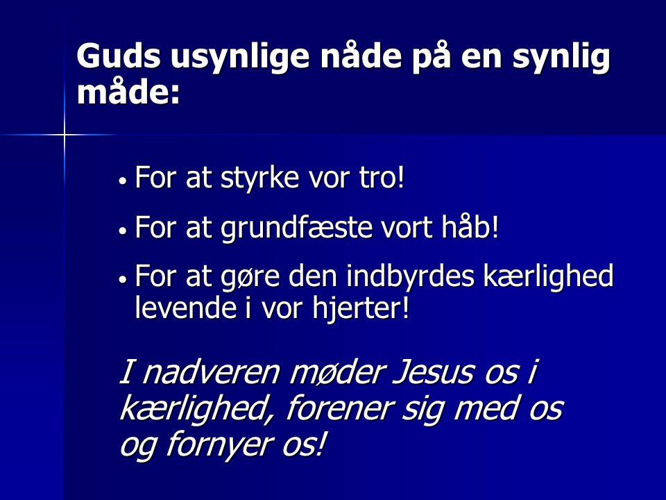 Nadverens indhold og betydning  Hvorfor indstiftede Jesus nadveren.