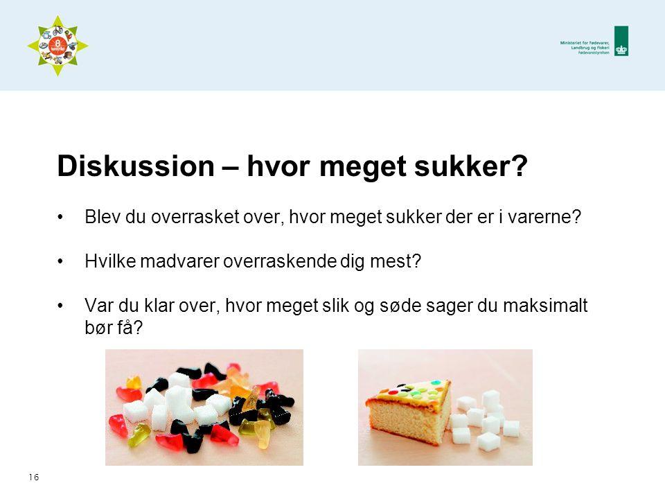 Diskussion – hvor meget sukker.•Blev du overrasket over, hvor meget sukker der er i varerne.