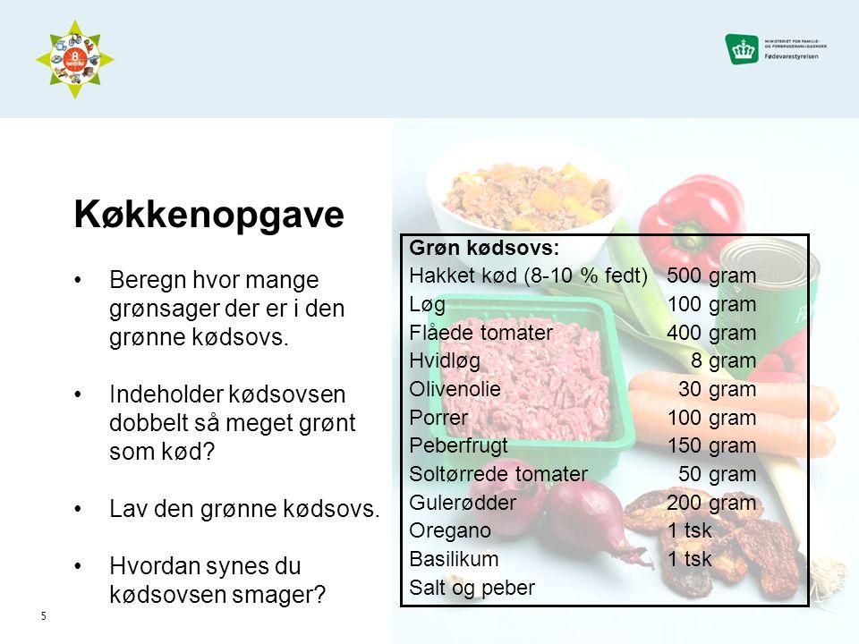 5 Køkkenopgave •Beregn hvor mange grønsager der er i den grønne kødsovs.