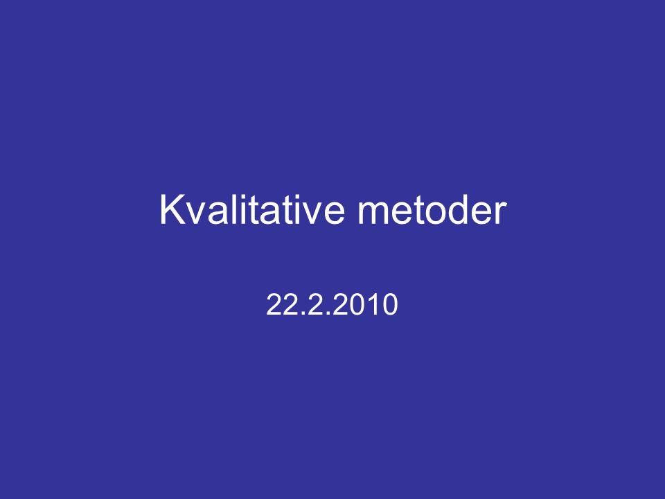 Kvalitative metoder 22.2.2010