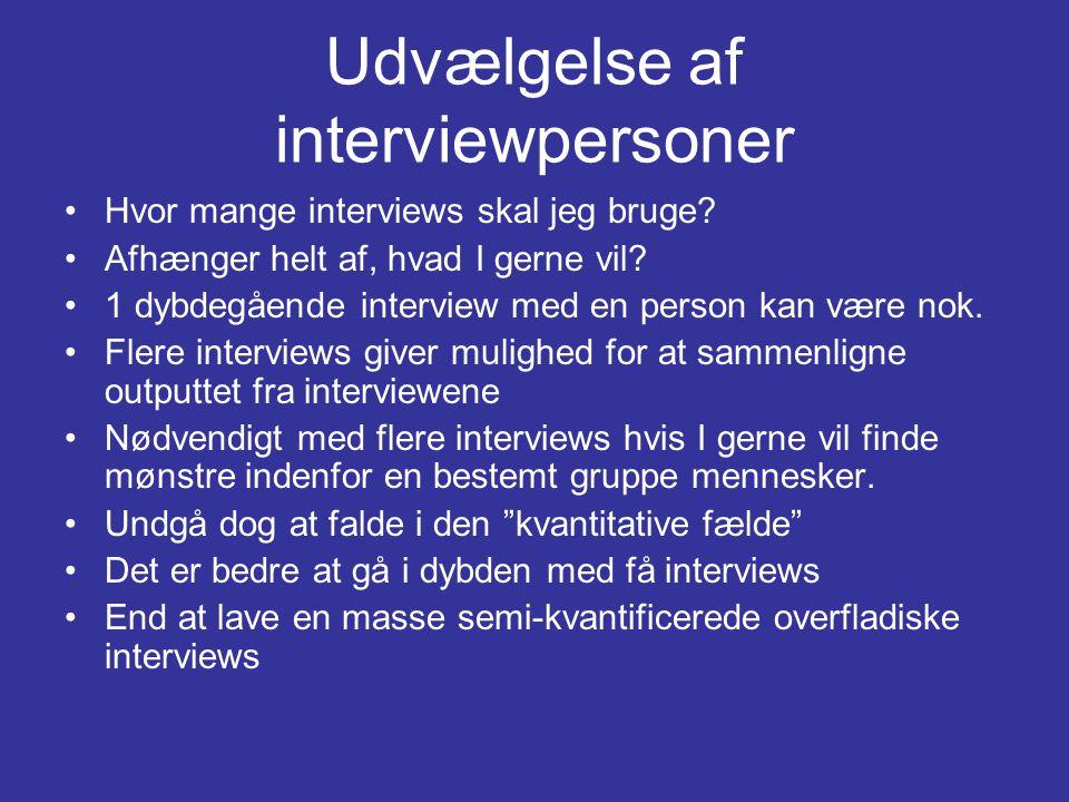 Udvælgelse af interviewpersoner •Hvor mange interviews skal jeg bruge.