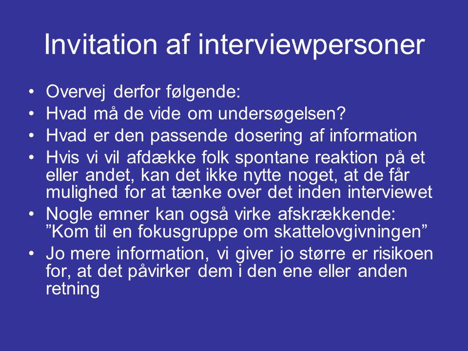 Invitation af interviewpersoner •Overvej derfor følgende: •Hvad må de vide om undersøgelsen.