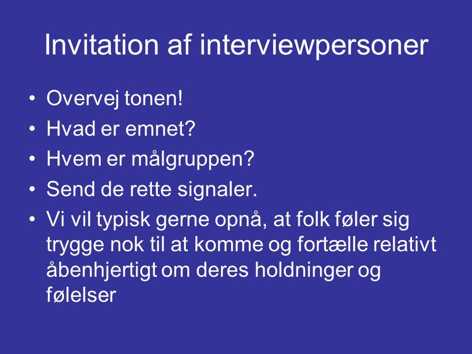 Invitation af interviewpersoner •Overvej tonen.•Hvad er emnet.