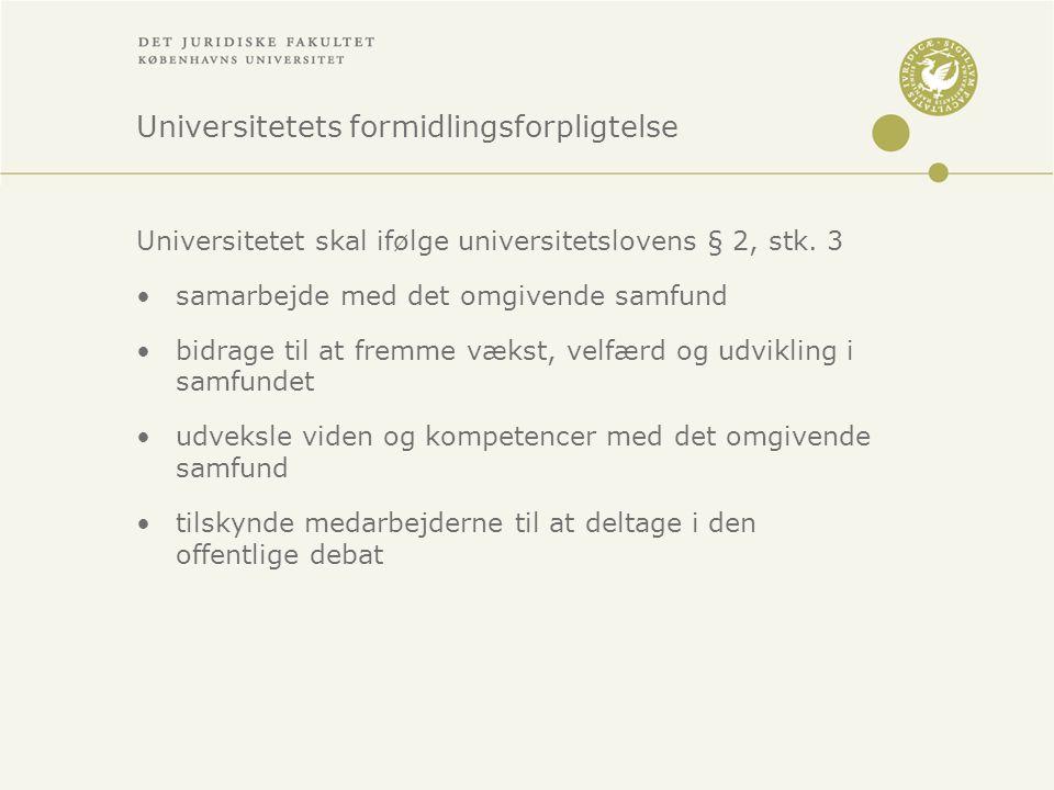 Universitetets formidlingsforpligtelse Universitetet skal ifølge universitetslovens § 2, stk.