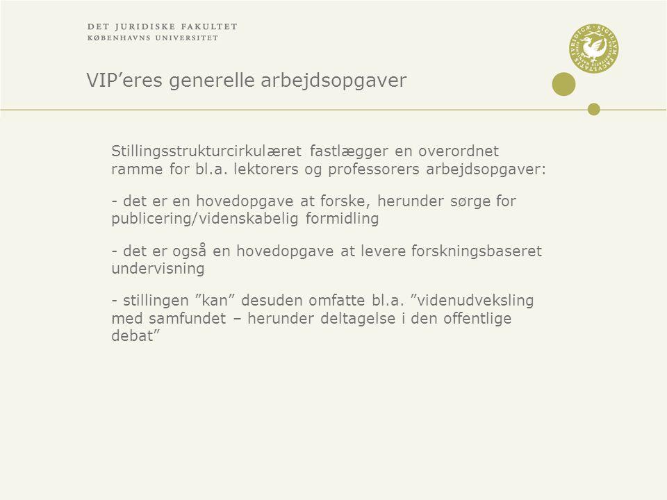 VIP'eres generelle arbejdsopgaver Stillingsstrukturcirkulæret fastlægger en overordnet ramme for bl.a.
