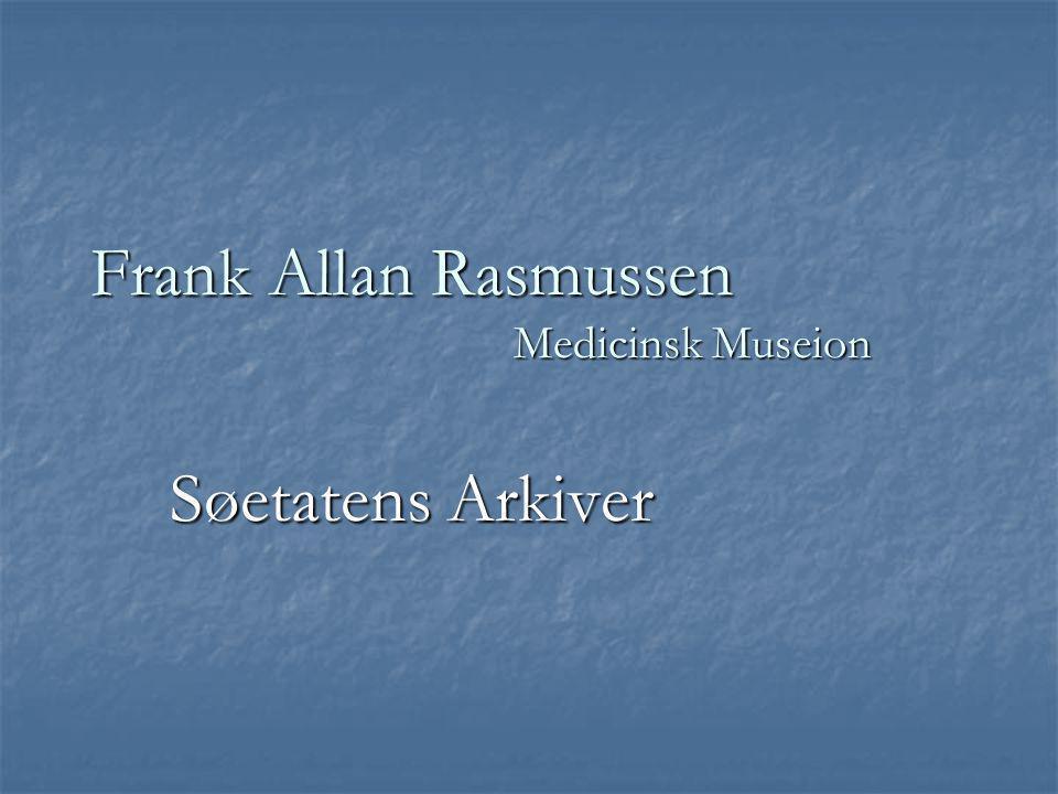 Frank Allan Rasmussen Medicinsk Museion Søetatens Arkiver