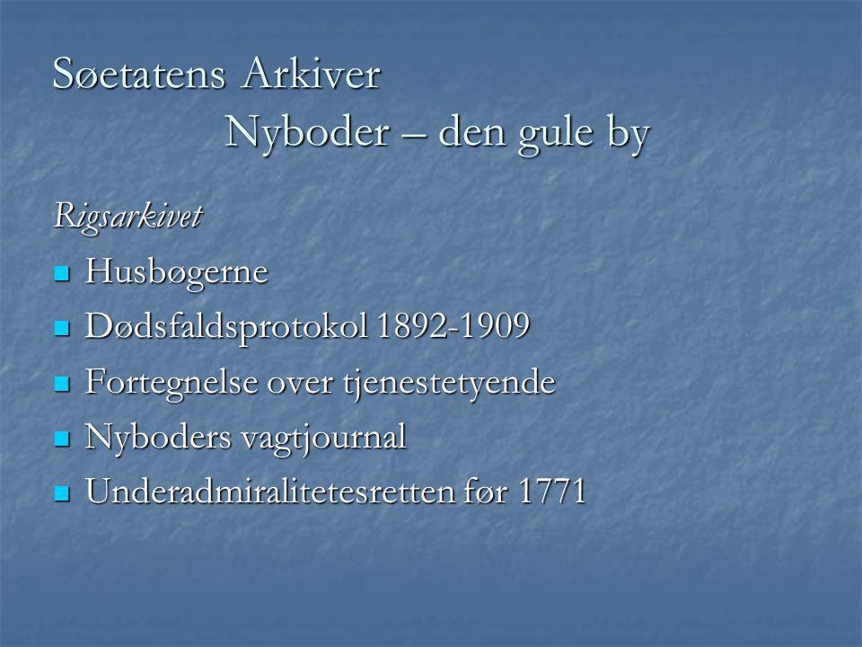Søetatens Arkiver Nyboder – den gule by Rigsarkivet  Husbøgerne  Dødsfaldsprotokol 1892-1909  Fortegnelse over tjenestetyende  Nyboders vagtjourna