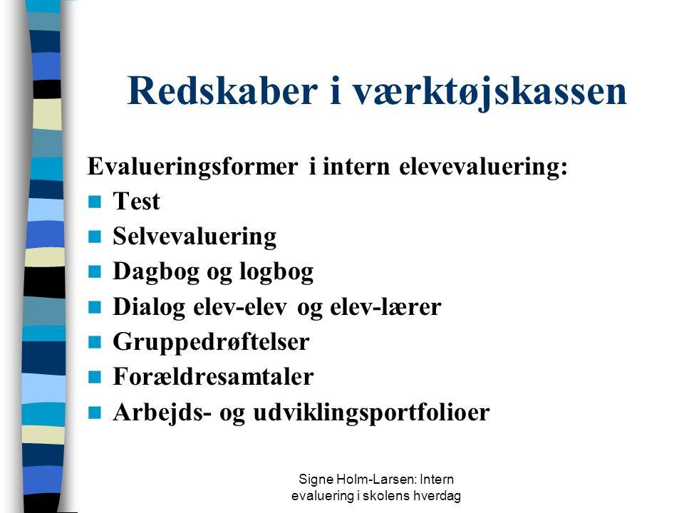Signe Holm-Larsen: Intern evaluering i skolens hverdag Fra mål til evaluering Faglige projekter Tværfagl. projekter Sociale projekter Fælles mål Binde