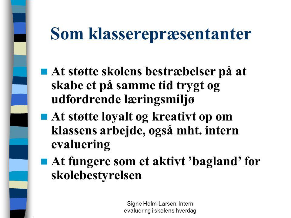 Signe Holm-Larsen: Intern evaluering i skolens hverdag Som forældre til eget barn  At støtte sit barns læring ved at give konstruktiv feedback på sko