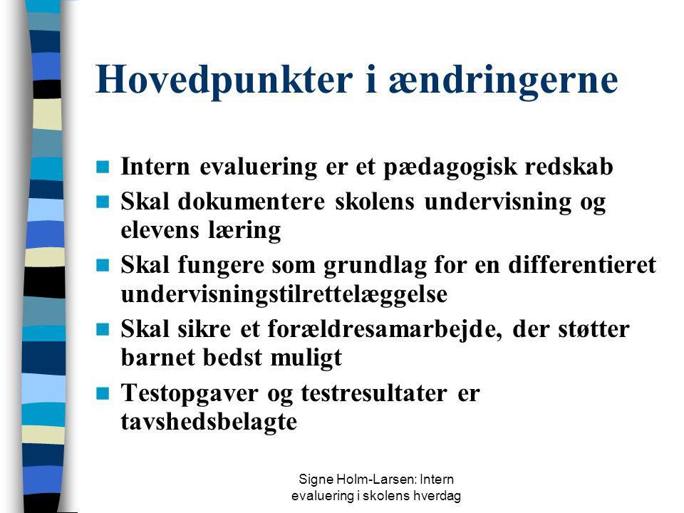 Signe Holm-Larsen: Intern evaluering i skolens hverdag Ny § 55 b § 55 b. Testresultater, jf. § 13, stk. 3 og 4, for den enkelte elev, grupper af eleve