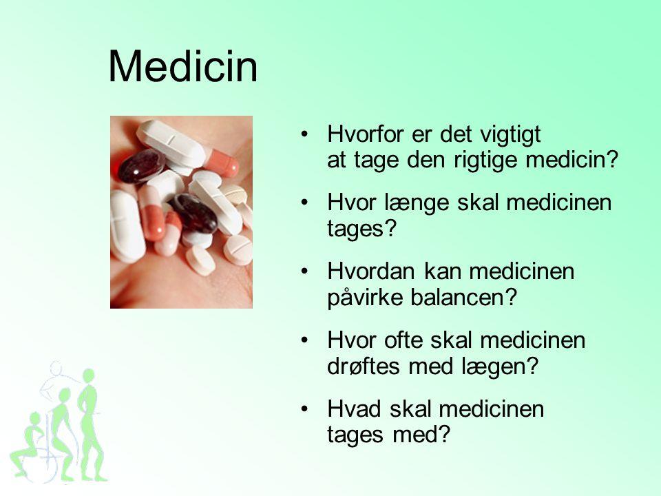 Medicin •Hvorfor er det vigtigt at tage den rigtige medicin.