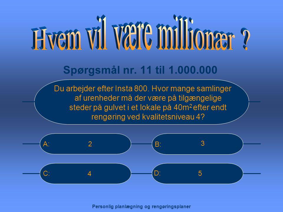 Spørgsmål nr.11 til 1.000.000 Du arbejder efter Insta 800.