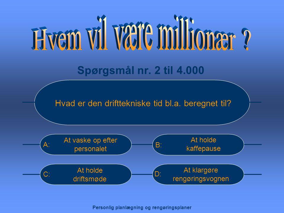 Spørgsmål nr.2 til 4.000 Hvad er den drifttekniske tid bl.a.
