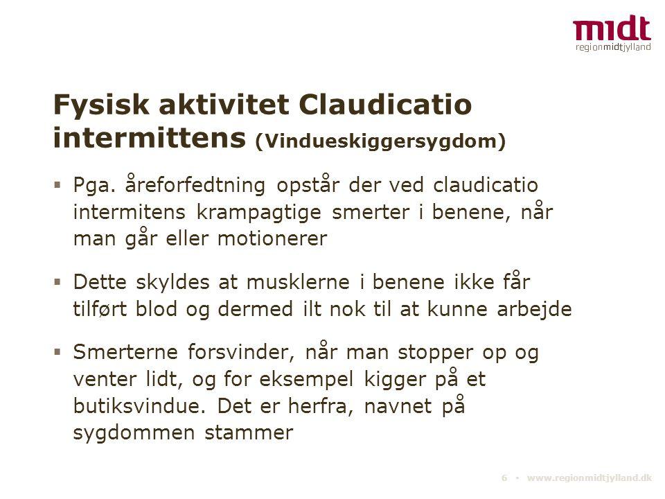 Fysisk aktivitet Claudicatio intermittens (Vindueskiggersygdom)  Pga. åreforfedtning opstår der ved claudicatio intermitens krampagtige smerter i ben